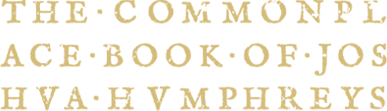 The Commonplace Book of Joshua Humphreys, Volumes 1, 2, and 3
